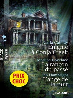 cover image of Enigme à Conja Creek--La rançon du passé--L'ange de la nuit
