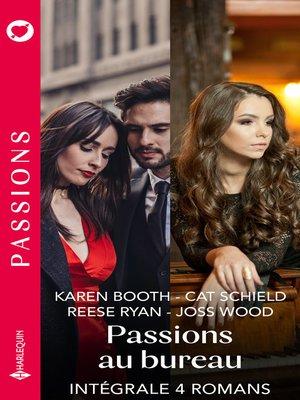 """cover image of Intégrale de la série Passions """"Passions au bureau"""""""