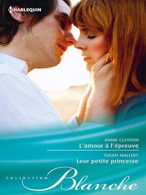 cover image of L'amour à l'épreuve--Leur petite princesse