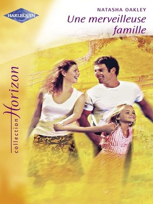 cover image of Une merveilleuse famille (Harlequin Horizon)