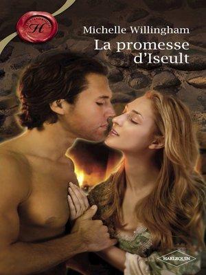 cover image of La promesse d'Iseult (Harlequin Les Historiques)