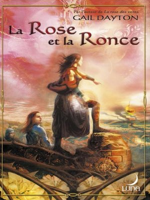 cover image of La Rose et la Ronce (Harlequin Luna)