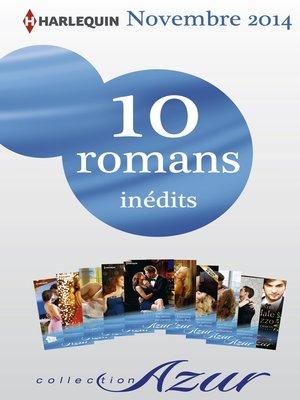 cover image of 10 romans Azur inédits (n°3525 à 3534--novembre 2014)