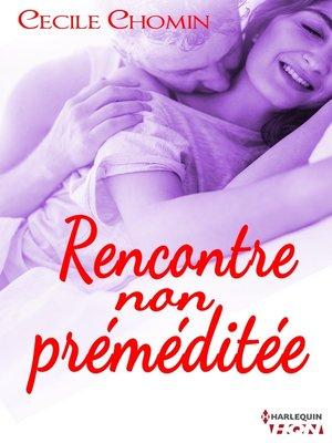 cover image of Rencontre non préméditée
