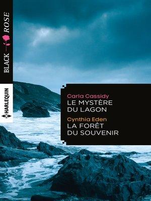 cover image of Le mystère du lagon--La forêt du souvenir