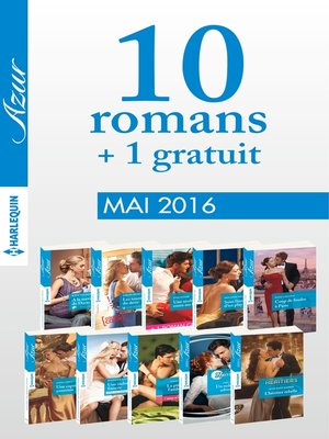 cover image of 10 romans Azur + 1 gratuit (n°3705 à 3714--Mai 2016)