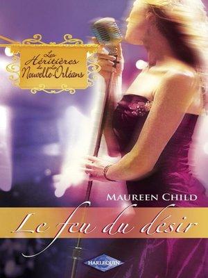 cover image of Le feu du désir (Saga Les Héritières de la Nouvelle-Orléans Volume 5)
