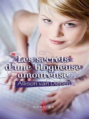 cover image of Les secrets d'une blogueuse amoureuse