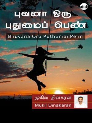 cover image of Bhuvana Oru Puthumai Penn