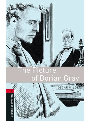 cover image of The Picture of Dorian Gray  (Oxford Bookworms Series Stage 3)