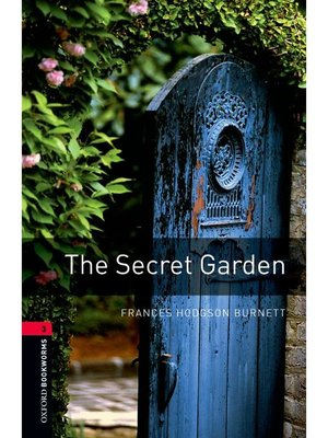 cover image of The Secret Garden  (Oxford Bookworms Series Stage 3): 本編
