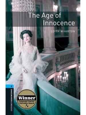 cover image of Age of Innocence  (Oxford Bookworms Series Stage 5): 本編