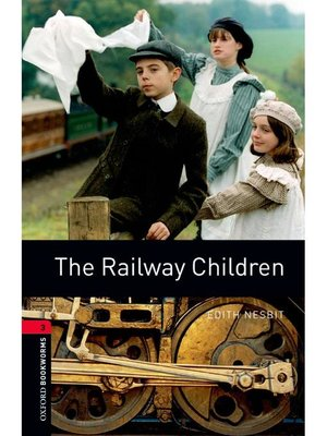 cover image of The Railway Children  (Oxford Bookworms Series Stage 3): 本編