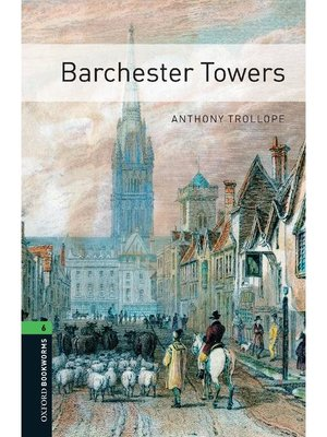 cover image of Barchester Towers  (Oxford Bookworms Series Stage 6): 本編
