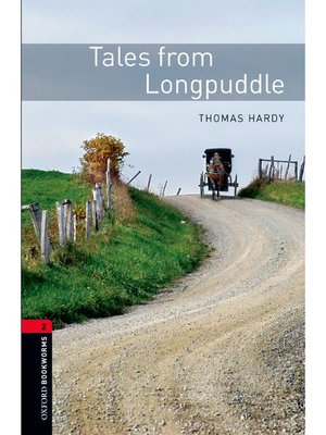 cover image of Tales from Longpuddle  (Oxford Bookworms Series Stage 2): 本編