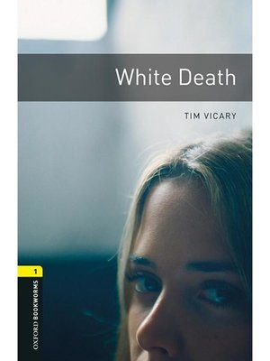 cover image of White Death  (Oxford Bookworms Series Stage 1)