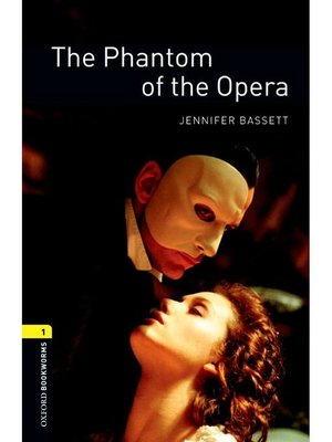 cover image of The Phantom of the Opera  (Oxford Bookworms Series Stage 1): 本編