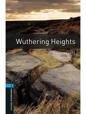 cover image of Wuthering Heights  (Oxford Bookworms Series Stage 5): 本編