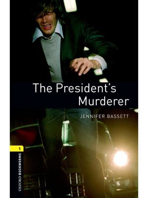 cover image of The President's Murderer  (Oxford Bookworms Series Stage 1)