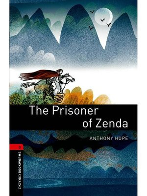 cover image of The Prisoner of Zenda  (Oxford Bookworms Series Stage 3): 本編