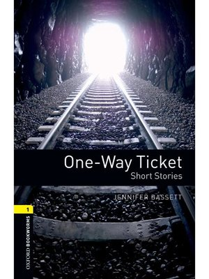 cover image of One-way Ticket Short Stories  (Oxford Bookworms Series Stage 1)