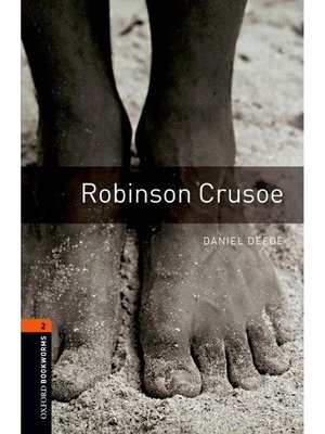 cover image of Robinson Crusoe  (Oxford Bookworms Series Stage 2): 本編