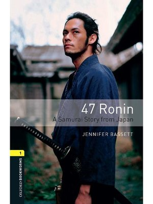 cover image of 47 Ronin a Samurai Story from Japan  (Oxford Bookworms Series Stage 1)