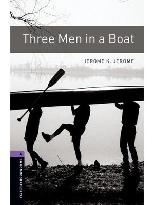 cover image of Three Men in a Boat  (Oxford Bookworms Series Stage 4): 本編