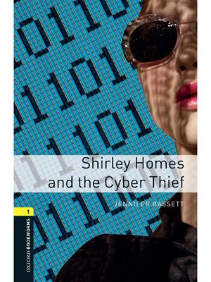 cover image of Shirley Homes and the Cyber Thief  (Oxford Bookworms Series Stage 1)