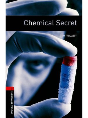 cover image of Chemical Secret  (Oxford Bookworms Series Stage 3)