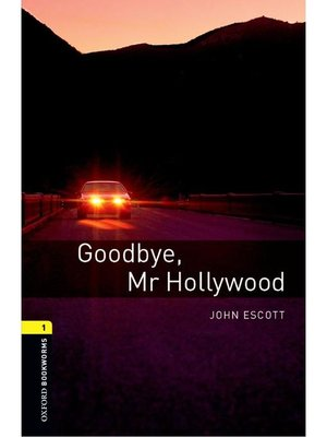 cover image of Goodbye Mr Hollywood  (Oxford Bookworms Series Stage 1)