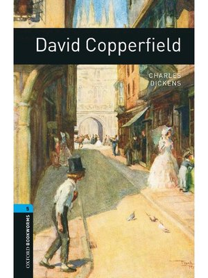 cover image of David Copperfield  (Oxford Bookworms Series Stage 5): 本編