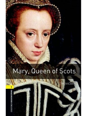 cover image of Mary Queen of Scots  (Oxford Bookworms Series Stage 1)