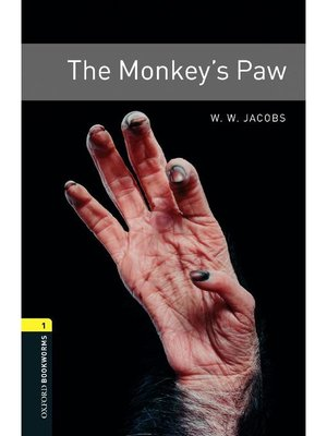 cover image of The Monkey's Paw  (Oxford Bookworms Series Stage 1): 本編
