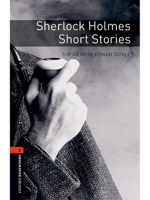 cover image of Sherlock Holmes Short Stories  (Oxford Bookworms Series Stage 2): 本編