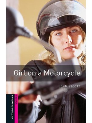 cover image of Girl on a Motorcycle  (Oxford Bookworms Series Starter)