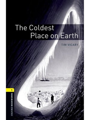 cover image of The Coldest Place on Earth  (Oxford Bookworms Series Stage 1)