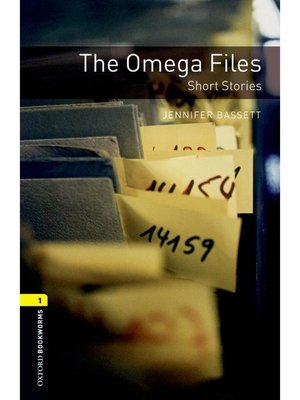 cover image of The Omega Files Short Stories  (Oxford Bookworms Series Stage 1)