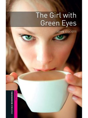 cover image of The Girl with Green Eyes  (Oxford Bookworms Series Starter)