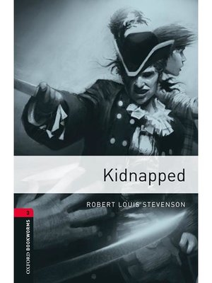 cover image of Kidnapped  (Oxford Bookworms Series Stage 3): 本編