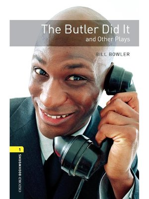 cover image of The Butler Did It and Other Plays  (Oxford Bookworms Series Stage 1): 本編