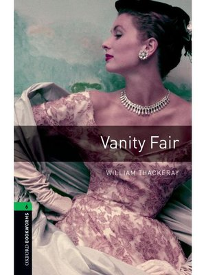 cover image of Vanity Fair  (Oxford Bookworms Series Stage 6): 本編