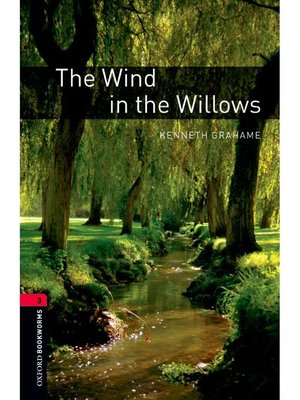 cover image of The Wind in the Willows  (Oxford Bookworms Series Stage 3): 本編