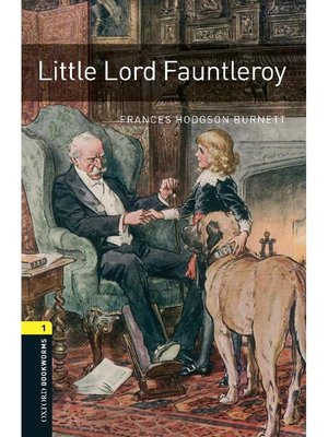 cover image of Little Lord Fauntleroy  (Oxford Bookworms Series Stage 1): 本編