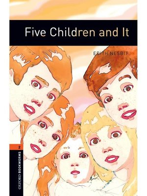 cover image of Five Children and It  (Oxford Bookworms Series Stage 2): 本編