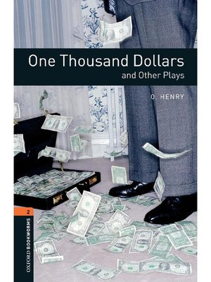 cover image of One Thousand Dollars and Other Plays  (Oxford Bookworms Series Stage 2): 本編