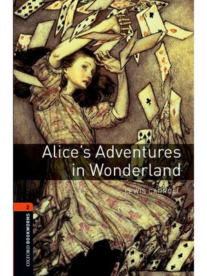 cover image of Alice's Adventures in Wonderland  (Oxford Bookworms Series Stage 2): 本編