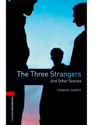 cover image of The Three Strangers and Other Stories  (Oxford Bookworms Series Stage 3): 本編