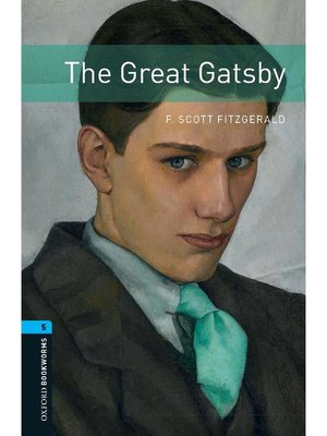 cover image of The Great Gatsby  (Oxford Bookworms Series Stage 5): 本編