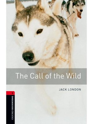 cover image of The Call of the Wild  (Oxford Bookworms Series Stage 3)